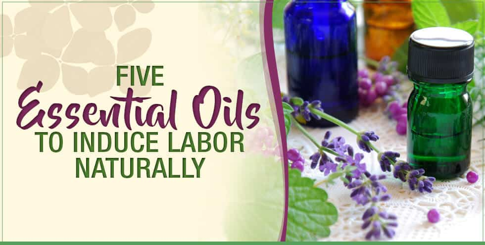 5 Essential Oils to Induce Labor Naturally
