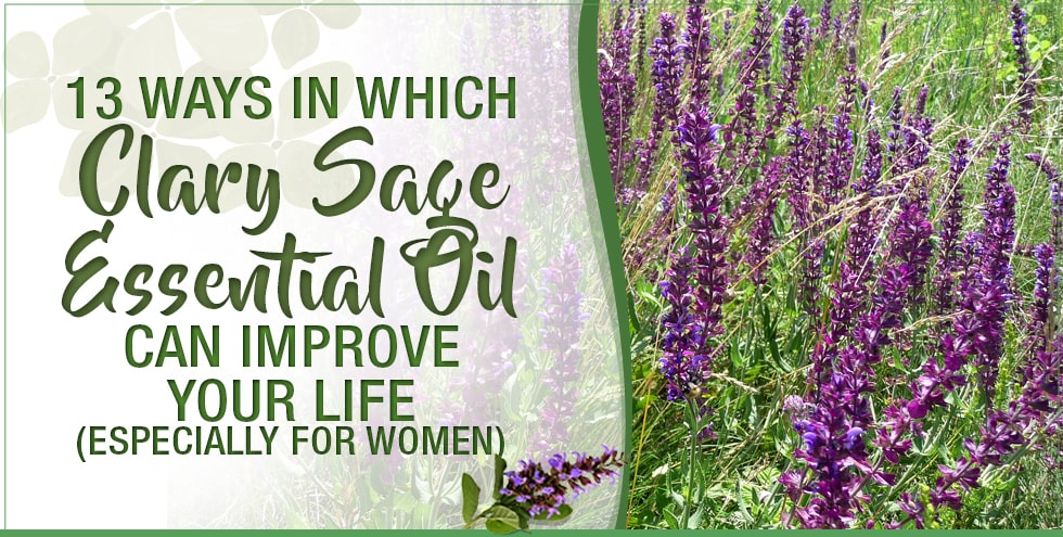 13 Ways In Which Clary Sage Essential Oil Can Improve Your Life (Especially For Women)